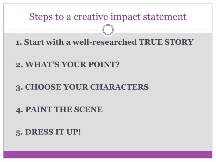 Steps to a creative impact statement