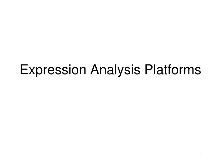 Expression analysis platforms
