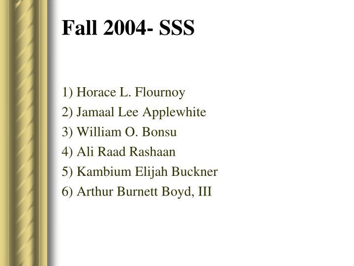 Fall 2004- SSS