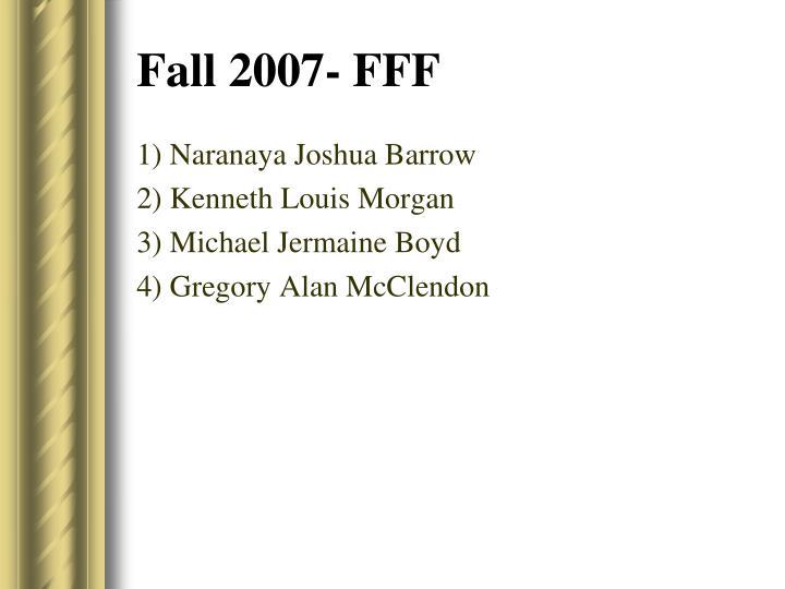 Fall 2007- FFF