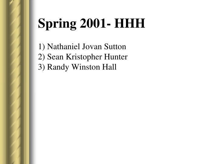 Spring 2001- HHH