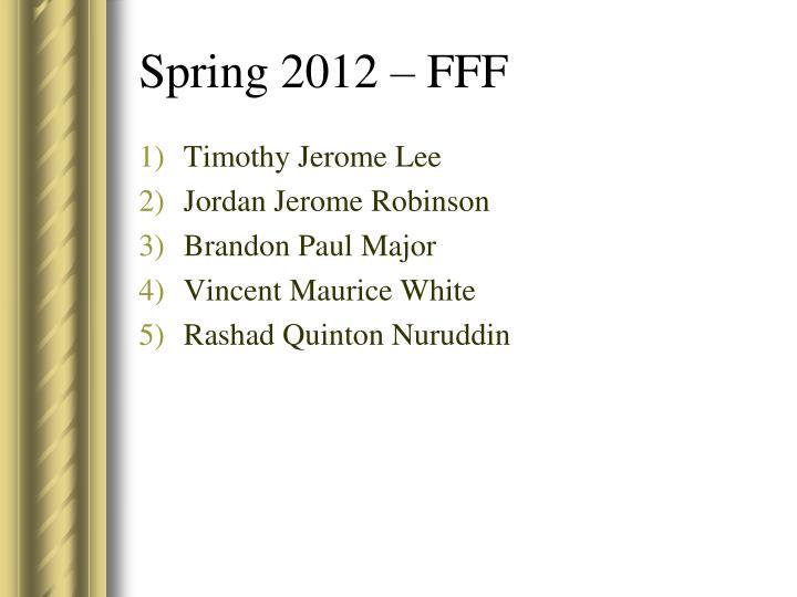 Spring 2012 – FFF