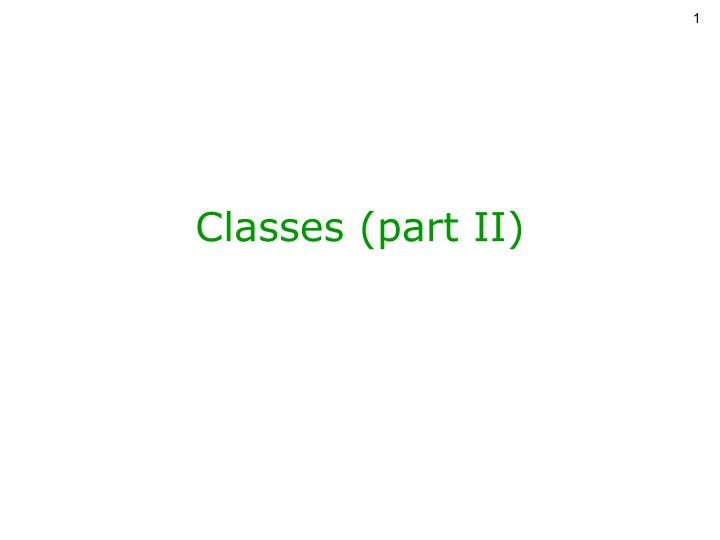 Classes part ii