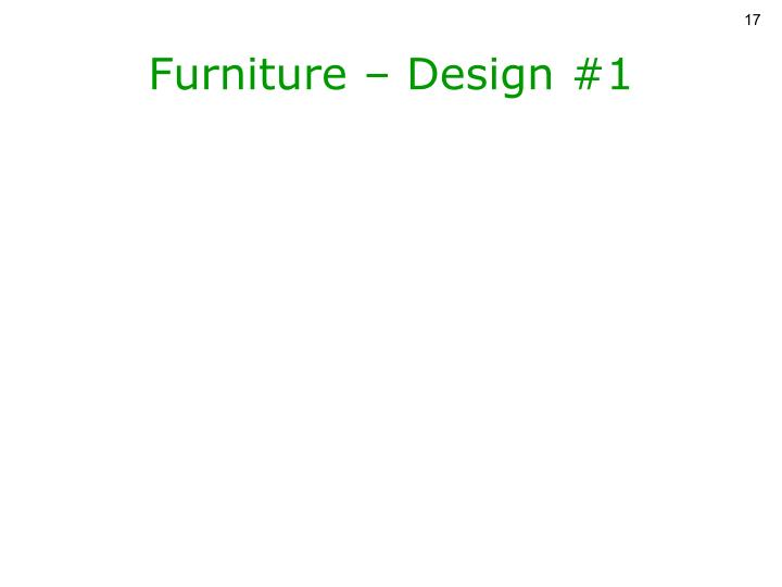 Furniture – Design #1
