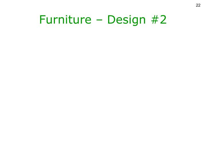 Furniture – Design #2