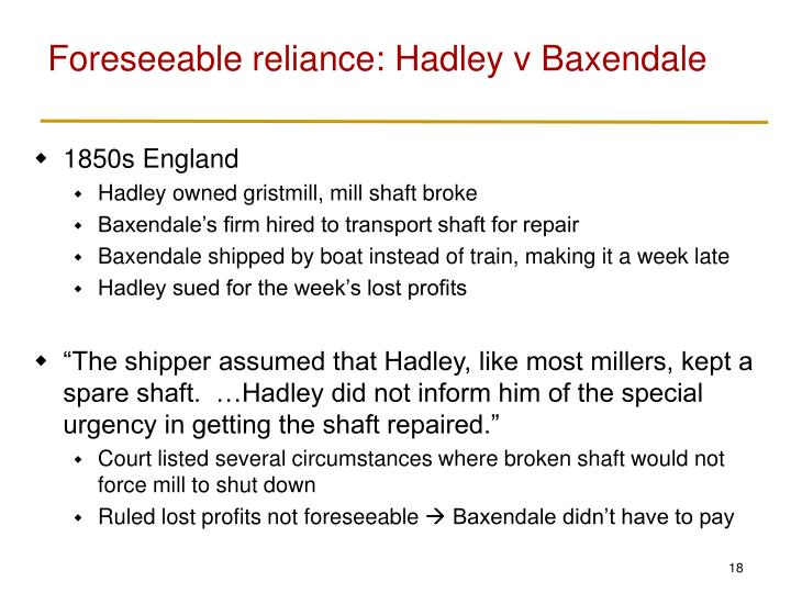 Foreseeable reliance: Hadley v Baxendale