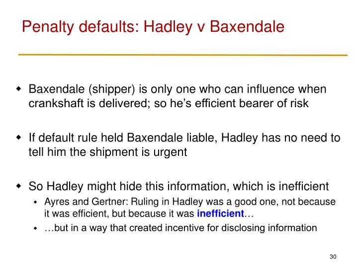Penalty defaults: Hadley v Baxendale