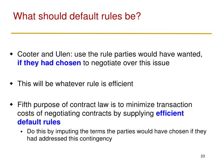 What should default rules be?