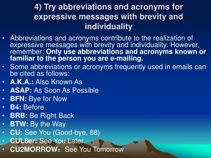 4) Try abbreviations and acronyms for expressive messages with brevity and individuality