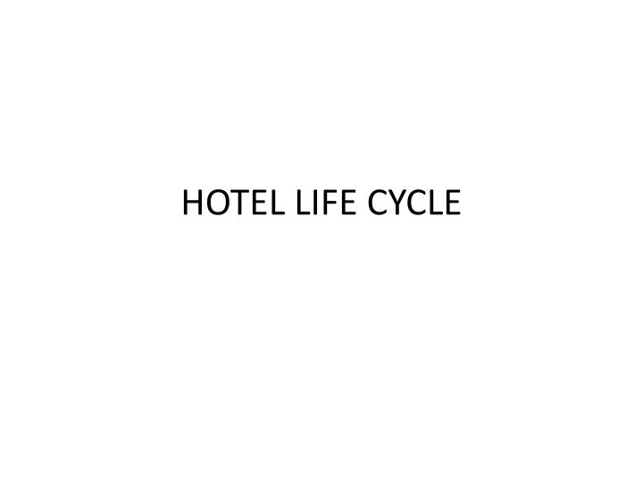 Hotel life cycle