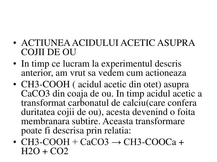 ACTIUNEA ACIDULUI ACETIC ASUPRA COJII DE OU