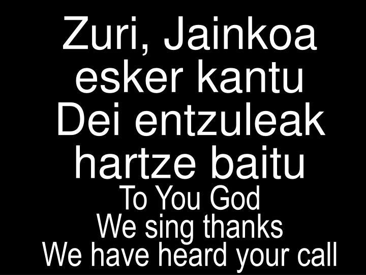 Zuri, Jainkoa