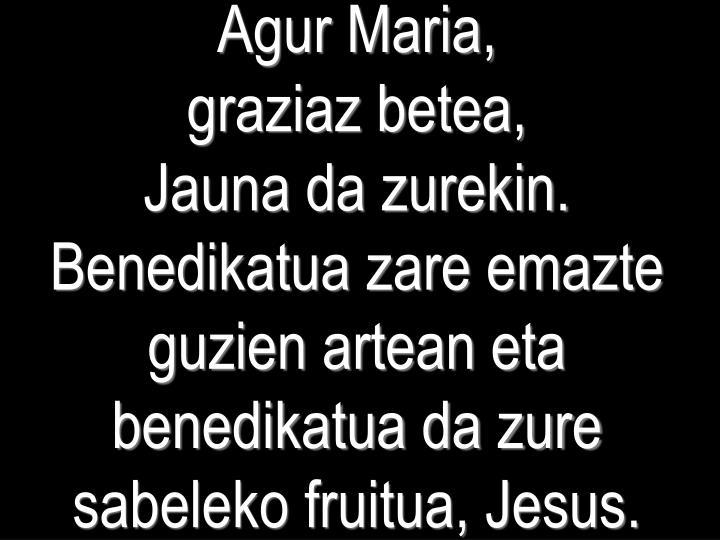 Agur Maria,
