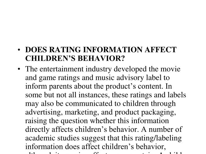 DOES RATING INFORMATION AFFECT CHILDREN'S BEHAVIOR?