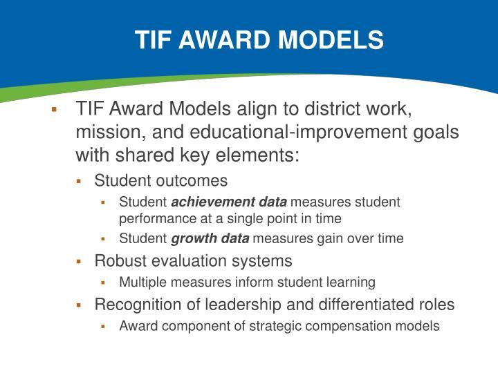 TIF award models