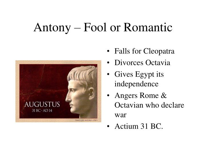 Antony – Fool or Romantic
