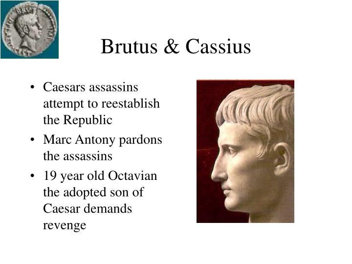 Brutus & Cassius