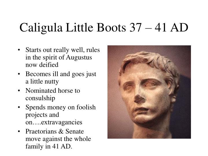 Caligula Little Boots 37 – 41 AD