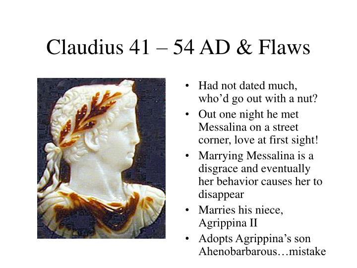 Claudius 41 – 54 AD & Flaws