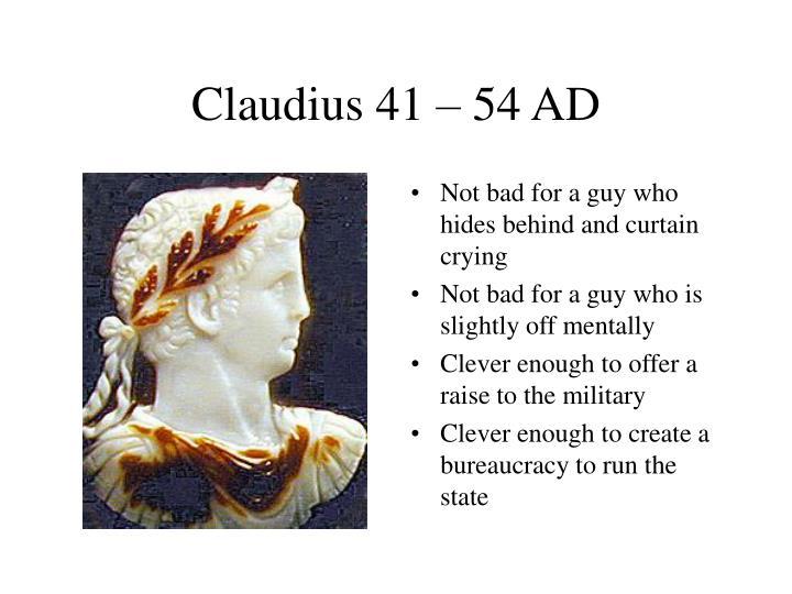 Claudius 41 – 54 AD