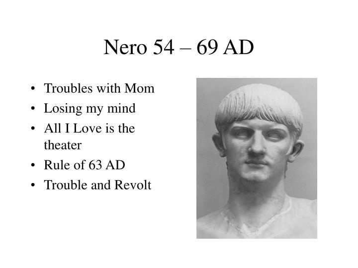 Nero 54 – 69 AD