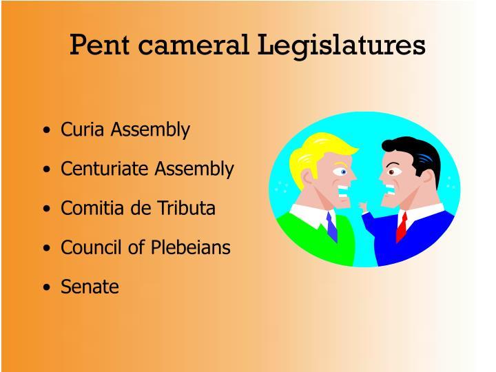 Pent cameral Legislatures