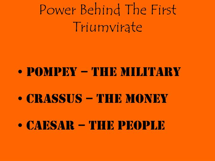 Power Behind The First Triumvirate