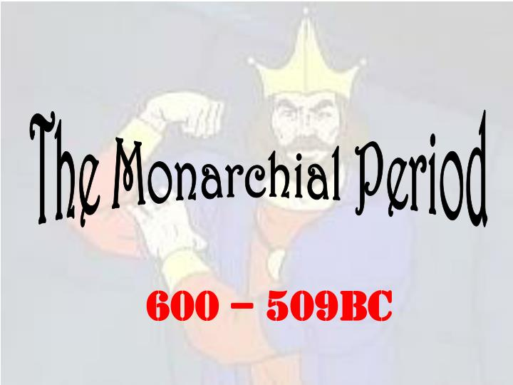 The Monarchial Period