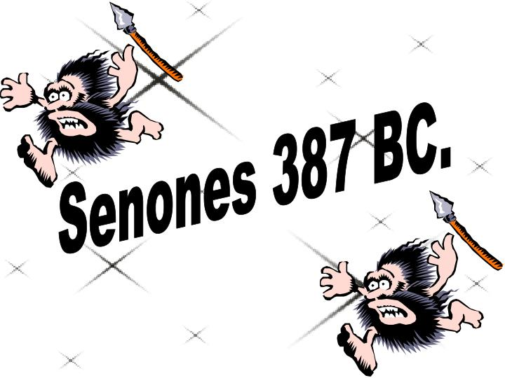 Senones 387 BC.