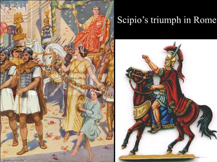 Scipio's triumph in Rome!