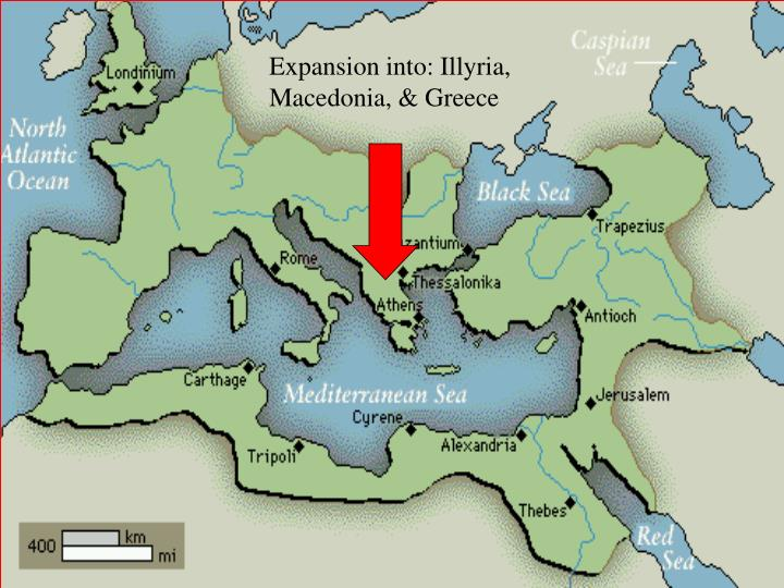 Expansion into: Illyria, Macedonia, & Greece