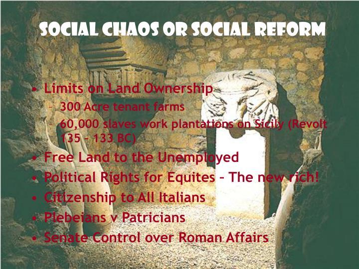 Social Chaos or Social Reform