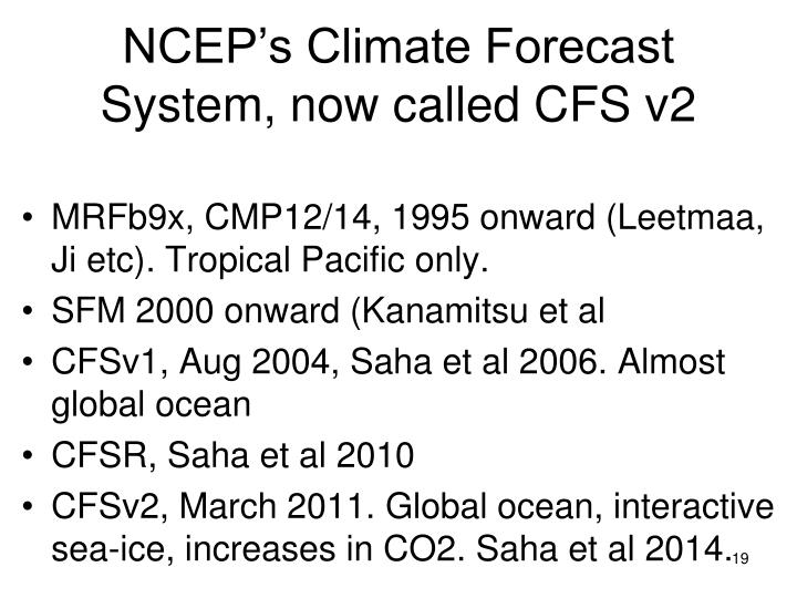 NCEP's Climate Forecast System, now called CFS v2