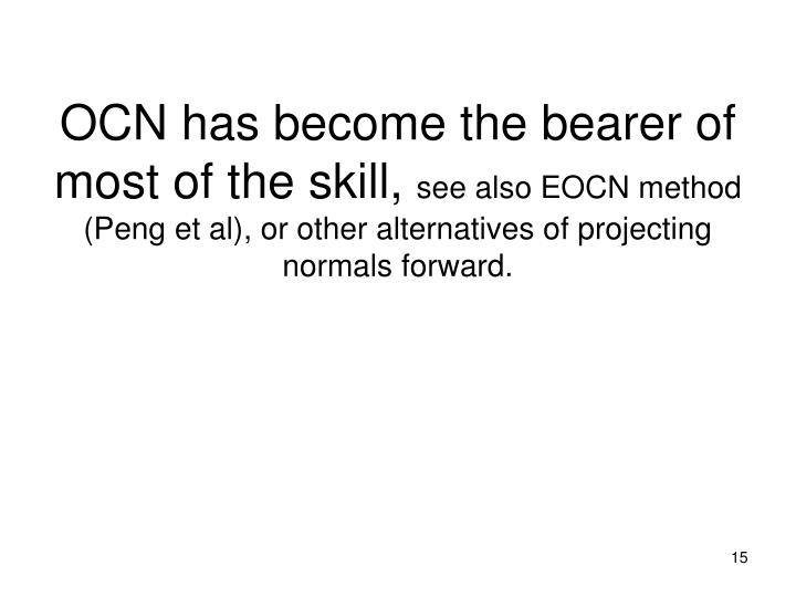 OCN has become the bearer of most of the skill,
