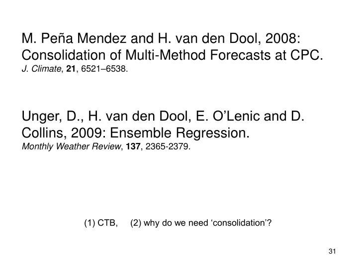 M. Peña Mendez and H. van den Dool, 2008: