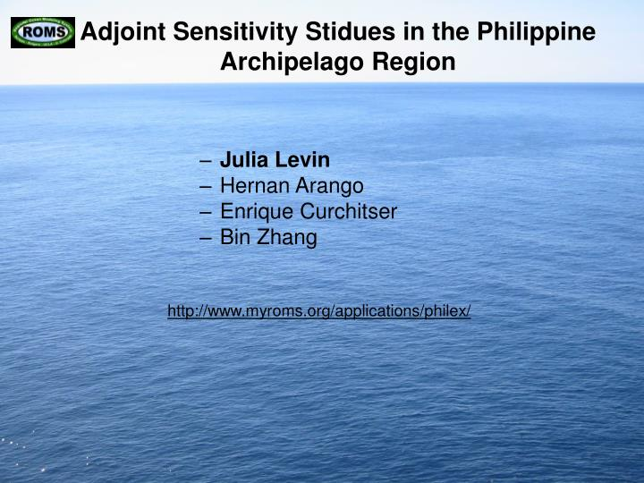 Adjoint sensitivity stidues in the philippine archipelago region