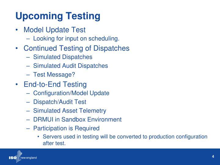 Upcoming Testing