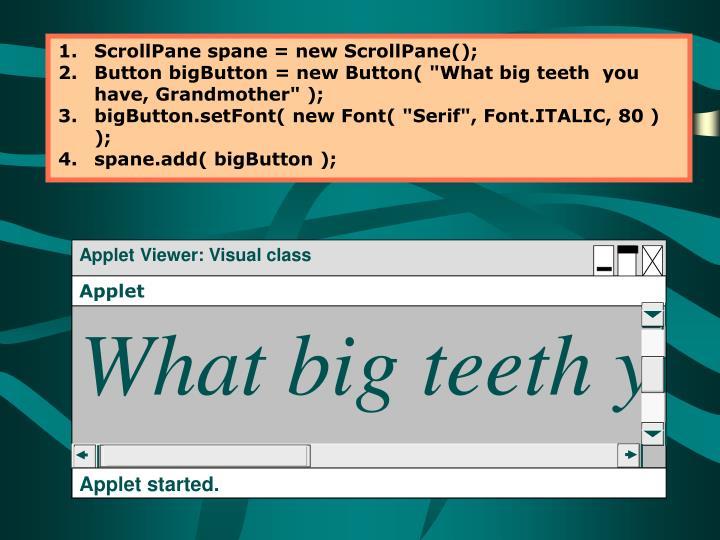 ScrollPane spane = new ScrollPane();