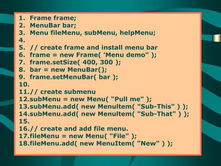 Frame frame;