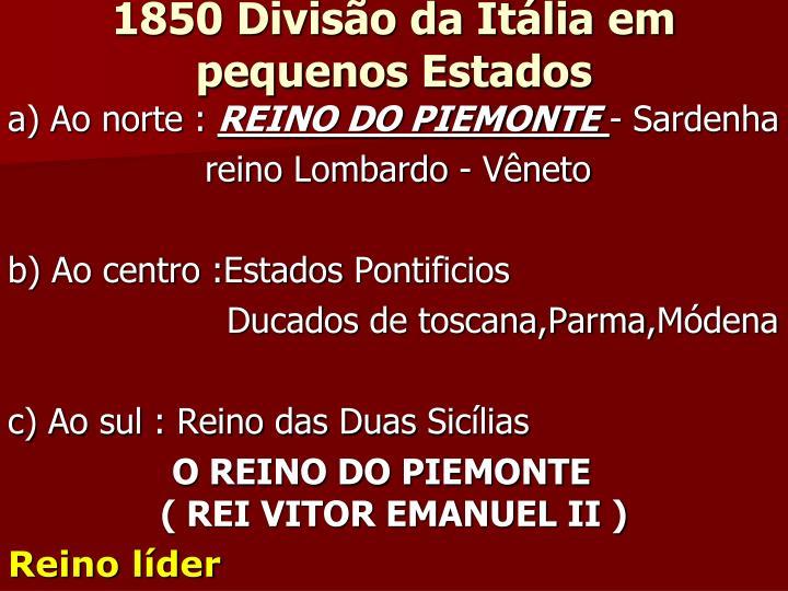 1850 Divisão da Itália em pequenos Estados