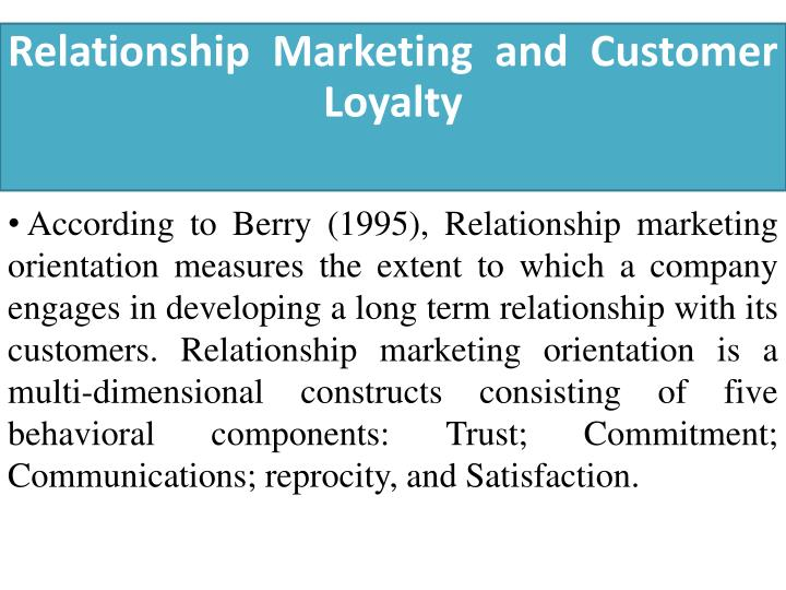 Relationship Marketing and Customer Loyalty