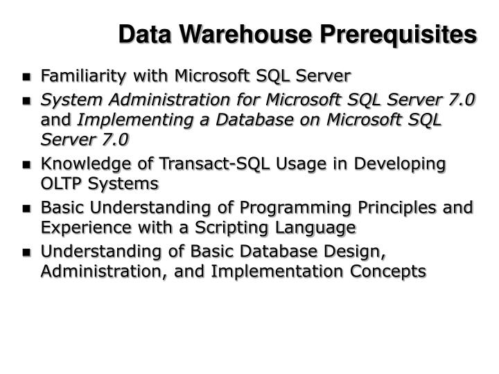 Data warehouse prerequisites