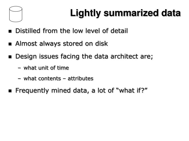Lightly summarized data