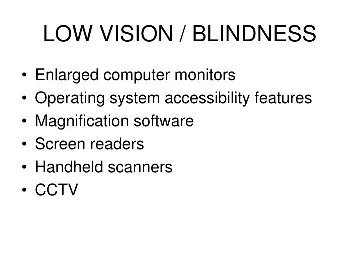 LOW VISION / BLINDNESS