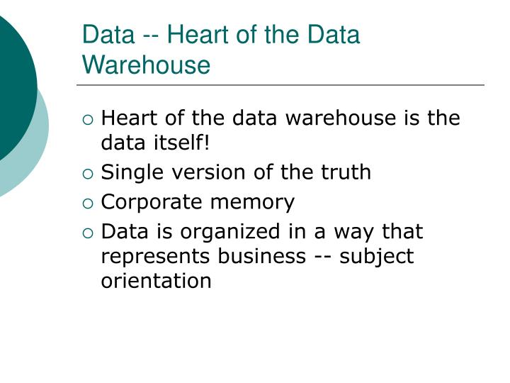 Data -- Heart of the Data Warehouse