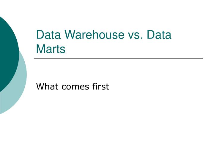 Data Warehouse vs. Data Marts