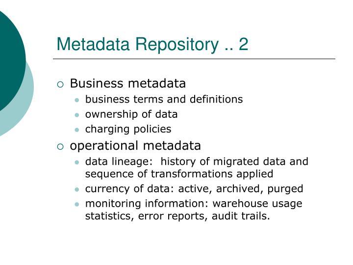 Metadata Repository .. 2