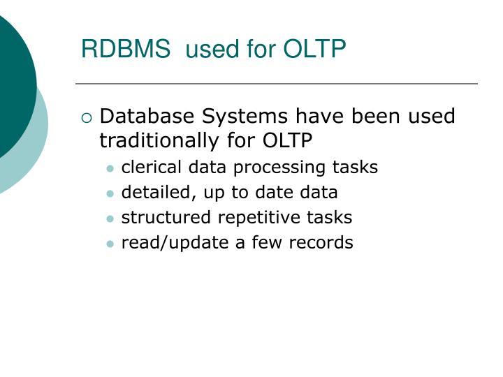 RDBMS  used for OLTP