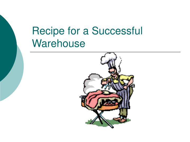 Recipe for a Successful Warehouse