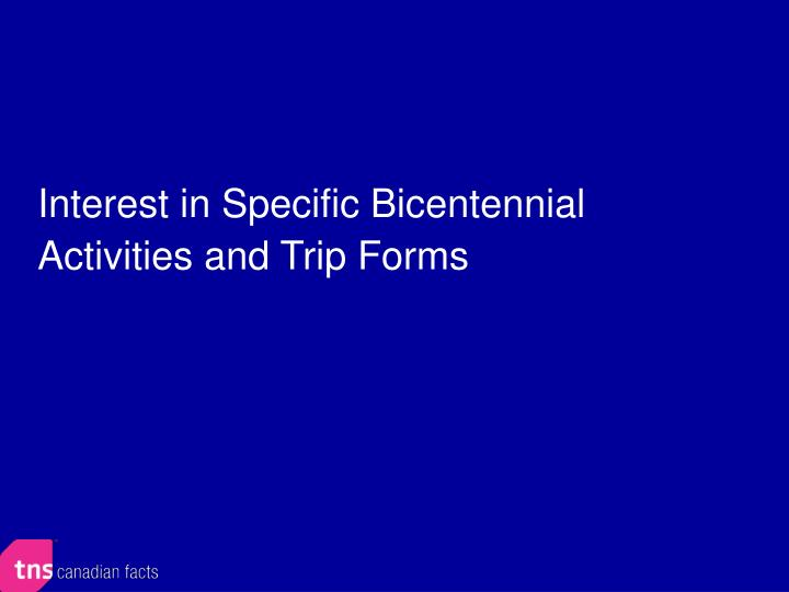 Interest in Specific Bicentennial Activities and Trip Forms